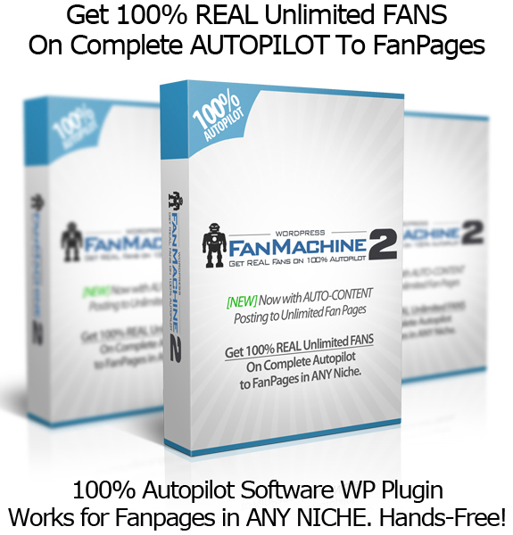 WP Fan Machine 2.0 FREE Facebook Likes Generator AUTOPILOT!